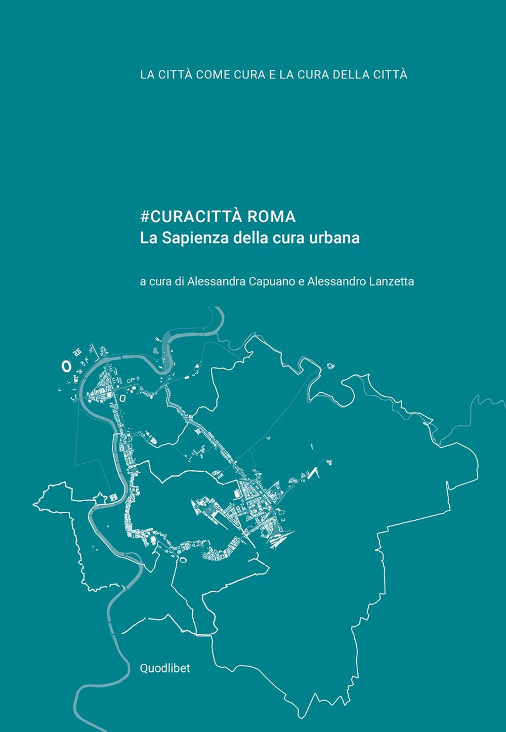 #CURACITTÀ ROMA. LA SAPIENZA DELLA CURA URBANA - 9788822905505