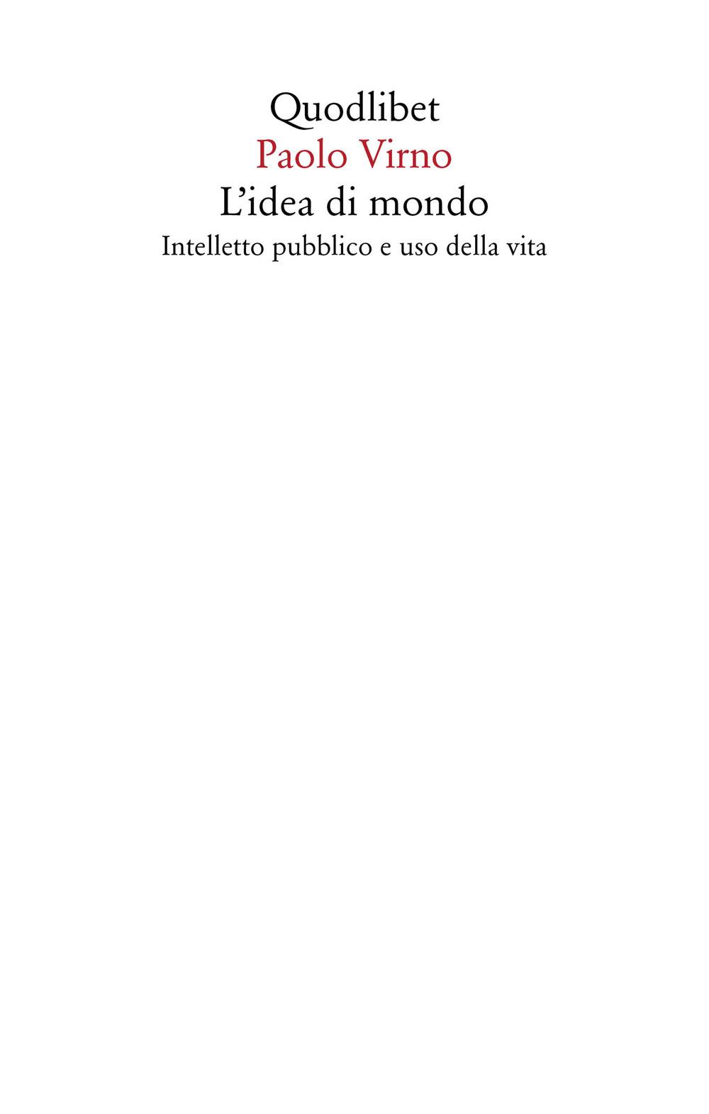 IDEA DI MONDO. INTELLETTO PUBBLICO E USO DELLA VITA (L') - 9788822905710