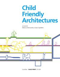 CHILD FRIENDLY ARCHITECTURES di D'ANNUNTIIS M. - CIPOLLETTI S.