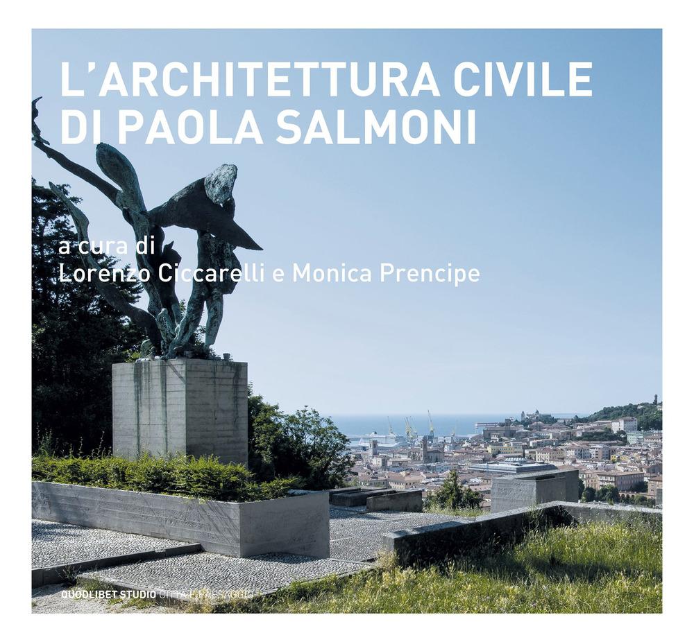ARCHITETTURA CIVILE DI PAOLA SALMONI (L') - Ciccarelli L. (cur.); Prencipe M. (cur.) - 9788822905826