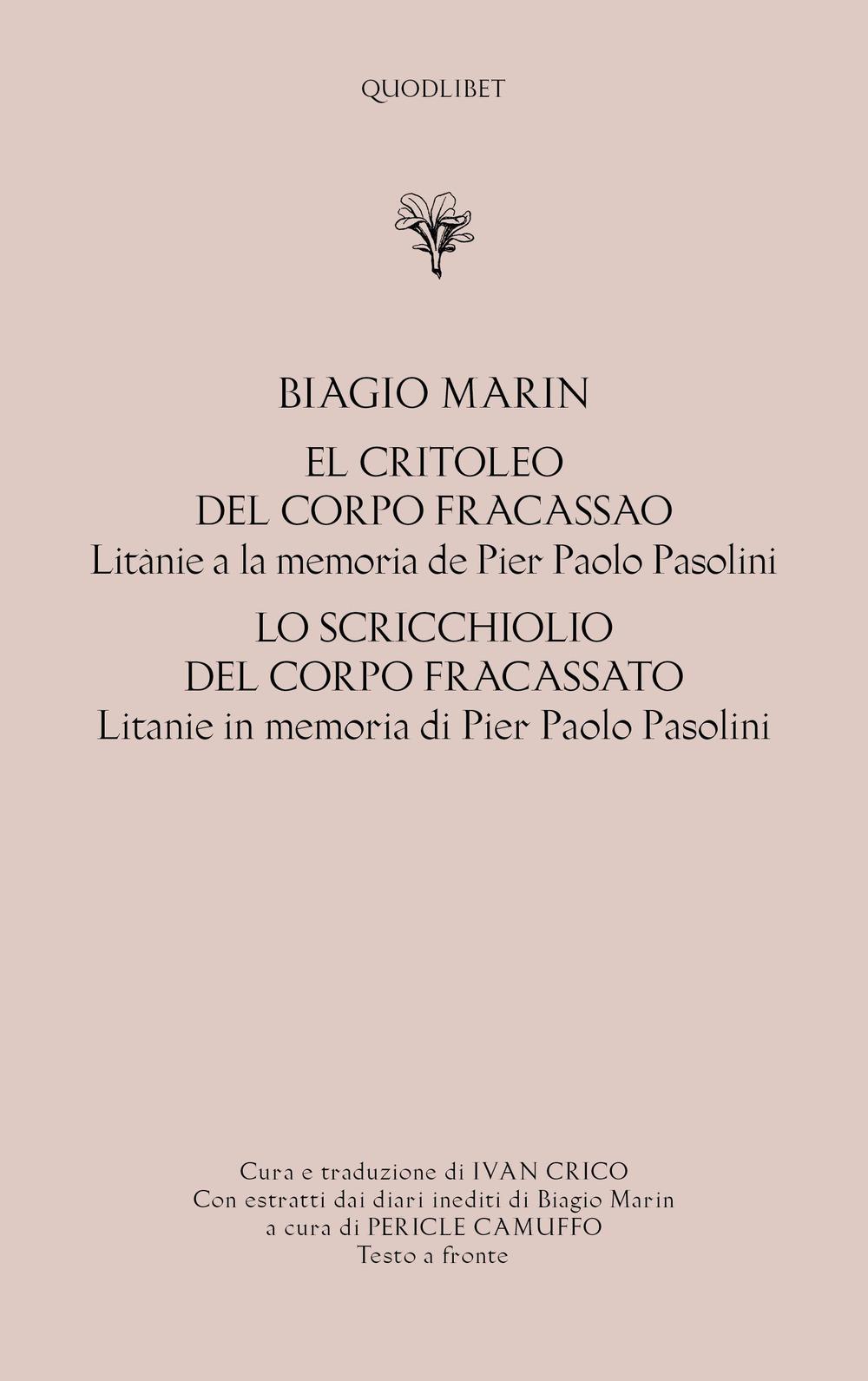 CRITOLEO DEL CORPO FRACASSAO. LITANIE A LA MEMORIA DE PIER PAOLO PASOLINI-LO SCRICCHIOLIO DEL CORPO FRACASSATO. LITANIE IN MEMORIA DI PIER PAOLO PASOLINI (EL) - Marin Biagio; Camuffo P. (cur.); Crico I. (cur.) - 9788822906458