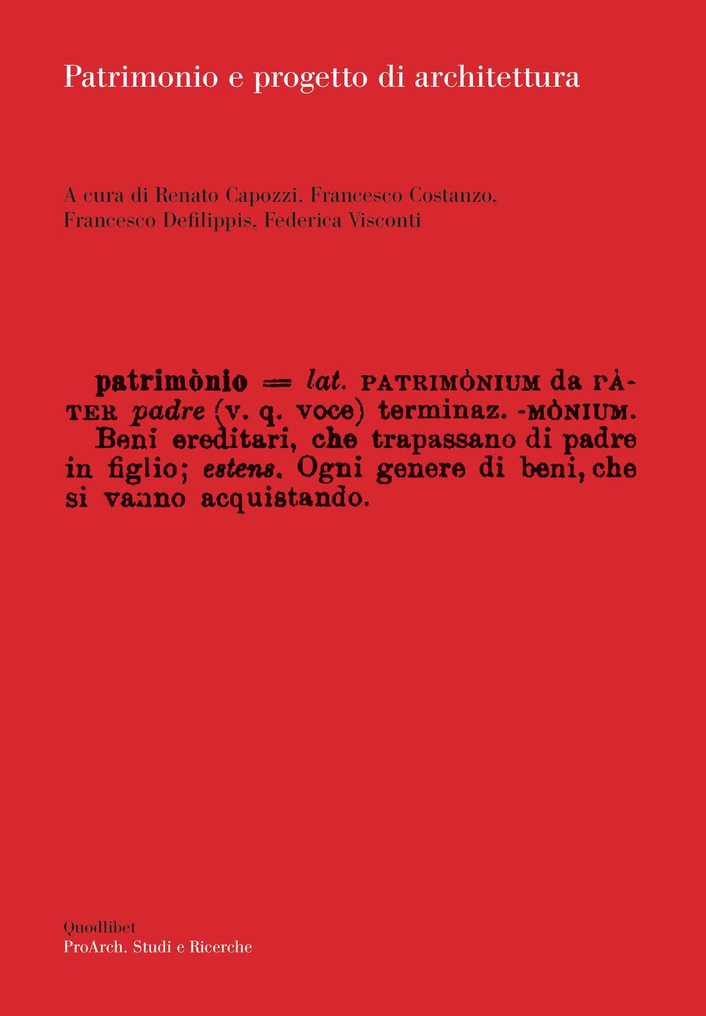 PATRIMONIO E PROGETTO DI ARCHITETTURA - Capozzi R. (cur.); Costanzo F. (cur.); Defilippis F. (cur.) - 9788822906809
