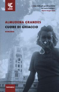 CUORE DI GHIACCIO di GRANDES ALMUDENA