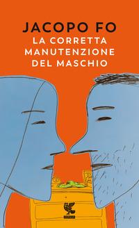 CORRETTA MANUTENZIONE DEL MASCHIO di FO JACOPO