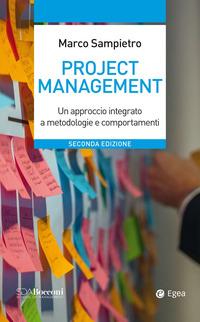 PROJECT MANAGEMENT - UN APPROCCIO INTEGRATO A METODOLOGIE E COMPORTAMENTI di SAMPIETRO...