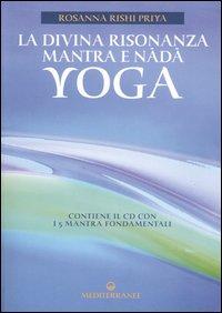 DIVINA RISONANZA MANTRA E NADA YOGA + CD di RISHI PRIYA ROSANNA