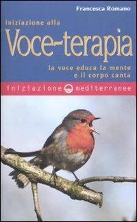 INIZIAZIONE ALLA VOCE TERAPIA - LA VOCE EDUCA LA MENTE E IL CORPO CANTA di ROMANO...