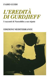 EREDITA' DI GURDJIEFF - I RACCONTI DI NASREDDIN A SUO NIPOTE di GUIDI FABIO