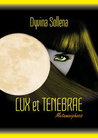 Copertina di: Lux et tenebrae. Metamorphosis series. Ediz. italiana