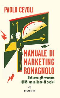 MANUALE DI MARKETING ROMAGNOLO di CEVOLI PAOLO