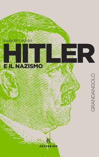 HITLER E IL NAZISMO di GOISIS GIUSEPPE