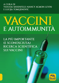 VACCINI E AUTOIMMUNITA' - LA PIU' IMPORTANTE E SCONOSCIUTA RICERCA SCIENTIFICA SUI...