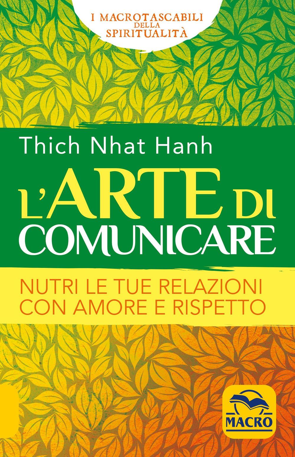 L'arte di comunicare. Nutri le tue relazioni con amore e rispetto