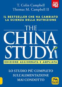 THE CHINA STUDY - EDIZIONE AGGIORNATA E AMPLIATA di COLIN CAMPBELL T. - CAMPBELL T