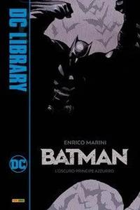 BATMAN - L'OSCURO PRINCIPE AZZURRO di MARINI ENRICO