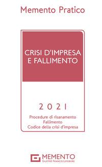 MEMENTO PRATICO CRISI D'IMPRESA E FALLIMENTO 2021