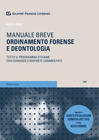 MANUALE BREVE ORDINAMENTO FORENSE E DEONTOLOGIA - TUTTO IL PROGRAMMA D'ESAME CON...