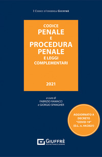 CODICE PENALE E PROCEDURA PENALE 2021 E LEGGI COMPLEMENTARI di RAMCCI F. - SPANGHER G.