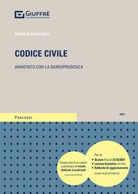 CODICE CIVILE 2021 ANNOTATO CON LA GIURISPRUDENZA di GIOVAGNOLI ROBERTO