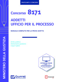 CONCORSO 8171 ADDETTI UFFICIO PER IL PROCESSO - MANUALE PER LA PROVA SCRITTA
