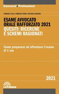 ESAME AVVOCATO 2021 ORALE RAFFORZATO QUESITI RICERCHE E SCHEMI RAGIONATI di COLLI F. -...
