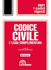 CODICE CIVILE 2021 E LEGGI COMPLEMENTARI di BARTOLINI FRANCESCO (A CURA DI