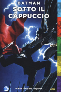 BATMAN SOTTO IL CAPPUCCIO di WINICK - MAHNKE - NGUYEN