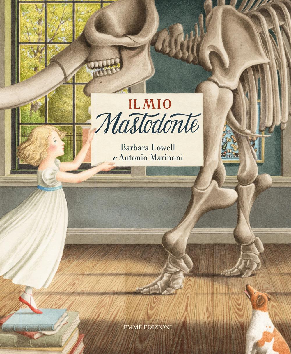 Il mio mastodonte. Ediz. a colori