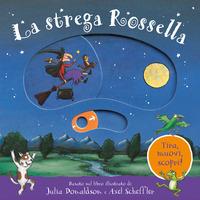 STREGA ROSSELLA - TIRA MUOVI SCOPRI di DONALDSON J. - SCHEFFLER A.