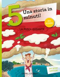 PIZZA GIGANTE - UNA STORIA IN 5 MINUTI di CAMPELLO GIUDITTA