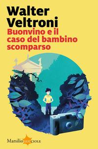 BUONVINO E IL CASO DEL BAMBINO SCOMPARSO di VELTRONI WALTER
