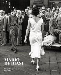 MARIO DE BIASI - FOTOGRAFIE 1947 - 2003 di DE BIASI MARIO