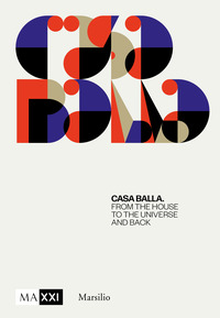 CASA BALLA - FROM THE HOUSE TO THE UNIVERSE AND BACK