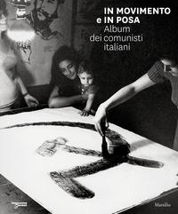 IN MOVIMENTO E IN POSA - ALBUM DEI COMUNISTI ITALIANI