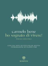 HO SOGNATO DI VIVERE ! - POESIE GIOVANILI di BENE CARMELO
