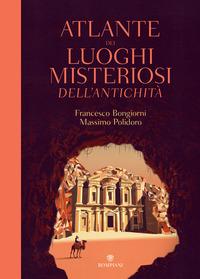 ATLANTE DEI LUOGHI MISTERIOSI DELL'ANTICHITA' di BONGIORNI F. - POLIDORO M.