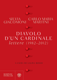 DIAVOLO D'UN CARDINALE - LETTERE 1982 - 2021 di MARTINI C. M. - GIACOMONI S.