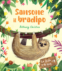SANSONE IL BRADIPO di CHRISTOU BETHANY