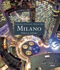 MILANO VERSO IL FUTURO di NOVELLONE A. - ZUFFI S.