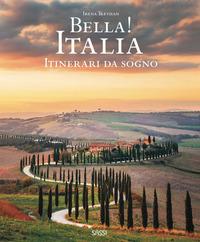 BELL A ITALIA ITINERARI DA SOGNO di TREVISAN IRENA