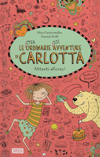 STRAORDINARIE DISAVVENTURE DI CARLOTTA - ATTENTI ALL'ORSO ! di PANTERMULLER A. - KOHL D.
