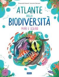 ATLANTE DELLA BIODIVERSITA' MARI E OCEANI di DURAND E. - CAMUSSO L.