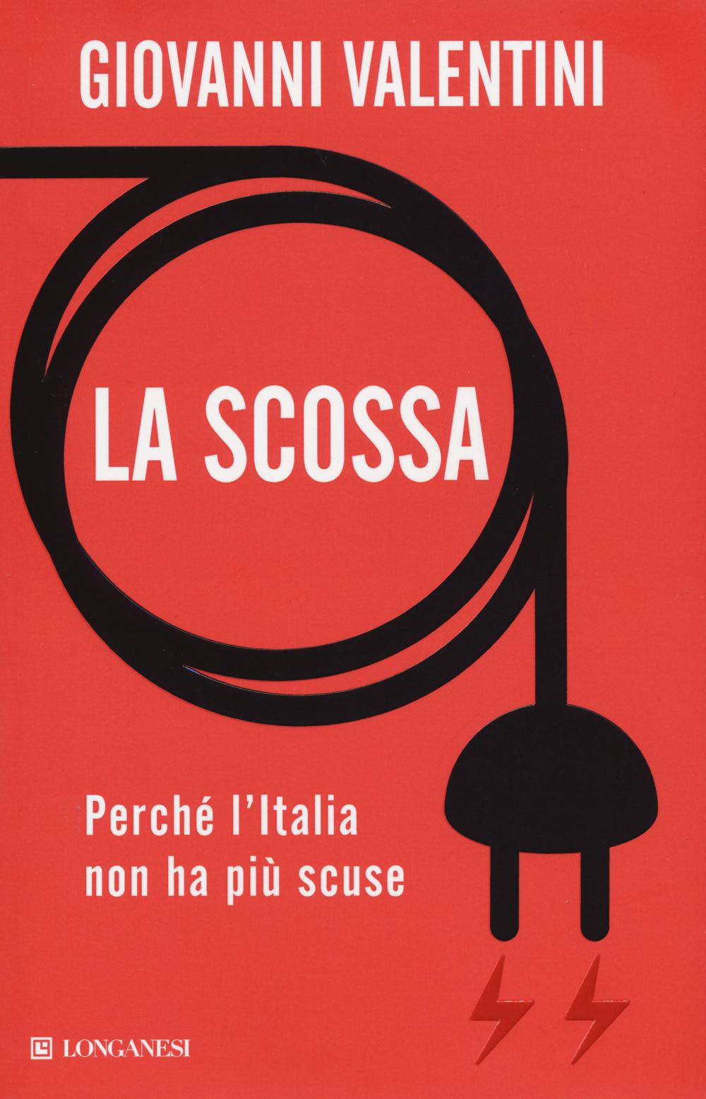 SCOSSA. PERCHÉ L'ITALIA NON HA PIÙ SCUSE (LA) - 9788830427273
