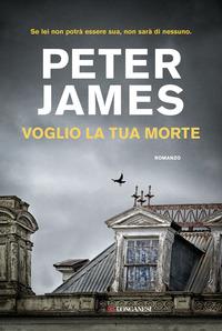 VOGLIO LA TUA MORTE di JAMES PETER