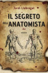 SEGRETO DELL'ANATOMISTA di LLOBREGAT JORDI