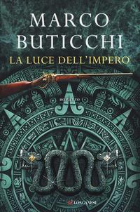 LUCE DELL'IMPERO di BUTICCHI MARCO