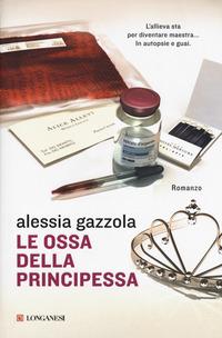 OSSA DELLA PRINCIPESSA di GAZZOLA ALESSIA