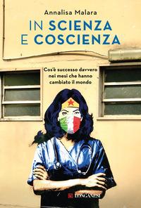 IN SCIENZA E COSCIENZA - COS'E' SUCCESSO DAVVERO NEI MESI CHE HANNO CAMBIATO IL MONDO...