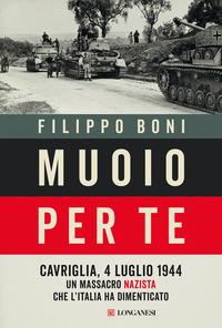 MUOIO PER TE - CAVRIGLIA 4 LUGLIO 1944 UN MASSACRO NAZISTA CHE L'ITALIA HA DIMENTICATO...