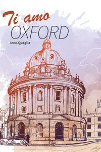 TI AMO OXFORD di QUAGLIA ANNA